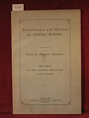 Darstellungen und Quellen zur schlesischen Geschichte. 8. Band: Das Halle-Neumarker Recht von 1181....