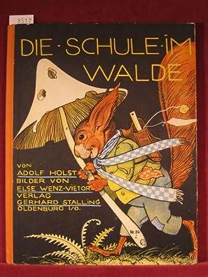 Die Schule im Walde.: Holst, Adolf / Wenz-Vietor, Else: