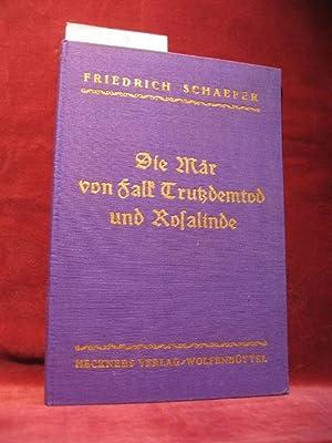 Die Mär von Falk Trutzdemtod und Rosalinde.: Schaefer, Friedrich: