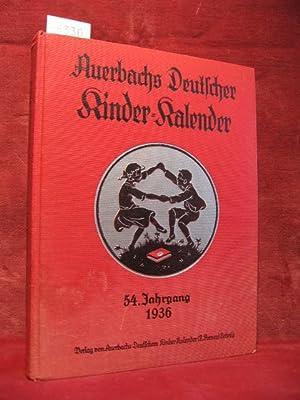 Auerbach s Kinderkalender: Auerbachs Deutscher Kinder - Kalender auf das Jahr 1936. 54. Jahrgang. ...