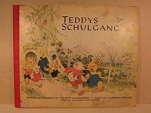 Teddys Schulgang. Ein lustiges Bilderbuch von Fritz Baumgarten. Verse von Friedrich Zöbigker.:...