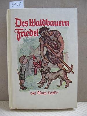 Des Waldbauern Friedel.: Lenk, Marg.: