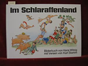 Im Schlaraffenland. Bilderbuch von Hans Witzig mit Versen von Karl Stamm.: Witzig, Hans: