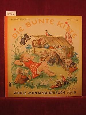 Die bunte Kiste. Scholz Monatsbilderbuch. 4. Jahrgang, Heft 9, Juni 1950.: Börsch, Lili (...