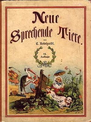 Neue sprechende Tiere. Eine Kinderschrift in Reimen von H. J. Horwitz mit Bildern von C. Reinhardt....