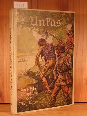 Unkas, der letzte Häuptling der Mohikaner. Eine Erzählung für die Jugend, nach J.F. ...