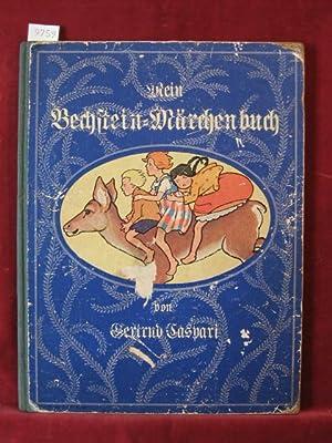 Mein Bechstein-Märchenbuch.: Caspari, Gertrud: