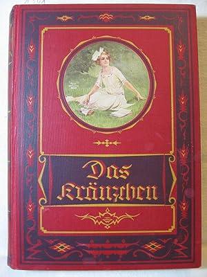 Das Kränzchen. Illustriertes Mädchen-Jahrbuch. 36. Folge.