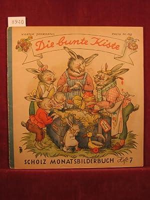 Die bunte Kiste. Scholz Monatsbilderbuch. 4. Jahrgang, Heft 7, April 1950.: Börsch, Lili (...