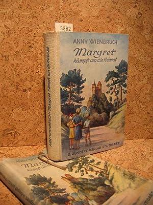 Margret kämpft um die Heimat.: Wienbruch, Anny: