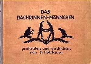 Das Dachrinnen - Männchen. Das Dachrinnenmännchen und andere Erzählungen geschrieben...