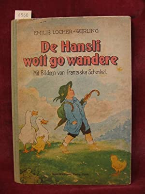 De Hansli wott go wandere.: Locher-Werling, Emilie: