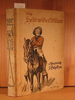 Ein Held wider Willen. Eine Erzählung aus dem Westen Nordamerikas.: Pajeken, Friedrich J.: