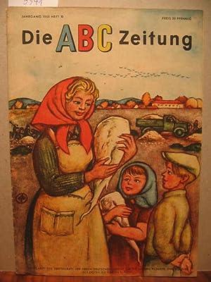 Die ABC Zeitung. Zeitschrift des Zentralrats der Freien Deutschen Jugend für die Jungen ...
