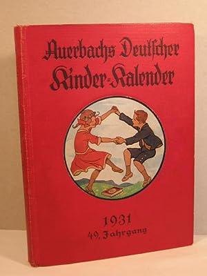 Auerbach s Kinderkalender: Auerbachs Deutscher Kinder - Kalender auf das Jahr 1931. 49. Jahrgang. ...