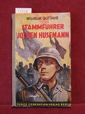Stammführer Jochen Husemann.: Gutjahr, Wilhelm: