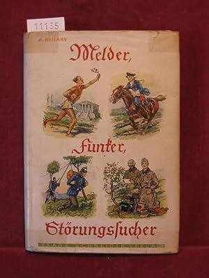 Melder, Funker, Störungssucher. Ein Buch vom Nachrichtenmann.: Benary, Albert: