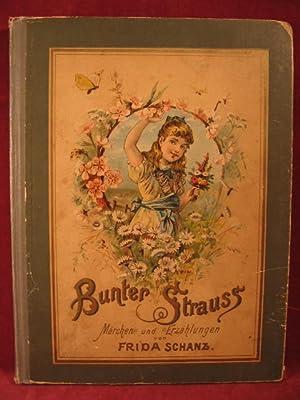 Bunter Strauß. Märchen und Erzählungen von Frida Schanz.: Schanz, Frida: