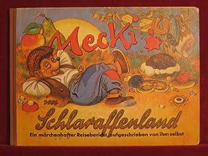 Mecki im Schlaraffenland. Sein erster märchenhafter Reisebericht, aufgeschrieben von im selbst...