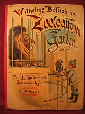 Wilhelms Besuch im Zoologischen Garten. Eine lustige Geschichte in Versen für große und ...