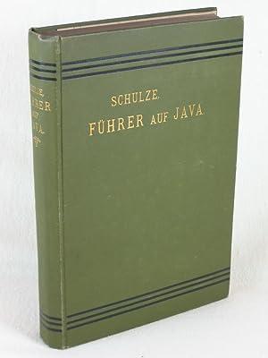 Führer auf Java. Ein Handbuch für Reisende.: Schulze, L. F.