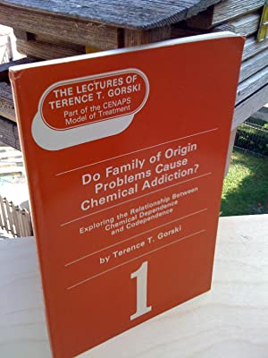 Do Family of Origin Problems Cause Chemical Addiction?: Exploring the Relationship Between Chemic...