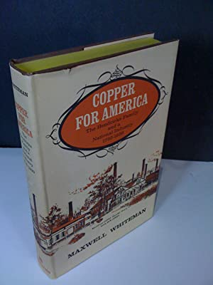 Copper for America: The Hendricks Family and a National Industry 1755-1939