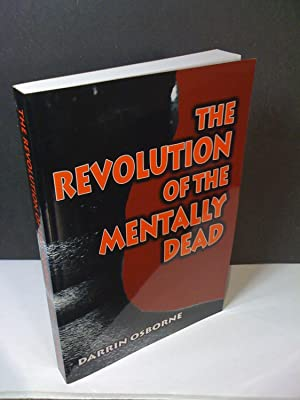 The Revolution of the Mentally Dead