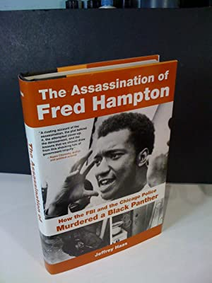 The Assassination of Fred Hampton / How the FBI and the Chicago Police Murdered a Black Panther