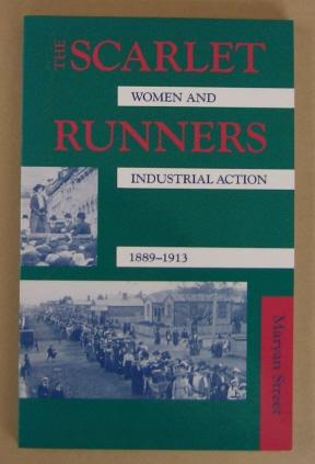 The Scarlet Runners Women and Industrial Action: STREET, Maryan