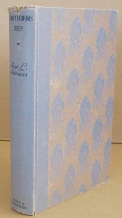 Forty Fathoms Deep: IDRIESS, Ion L.