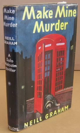 Make Mine Murder: GRAHAM, Neill