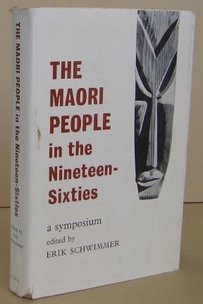The Maori People in the Nineteen-Sixties: SCHWIMMER, Erik (