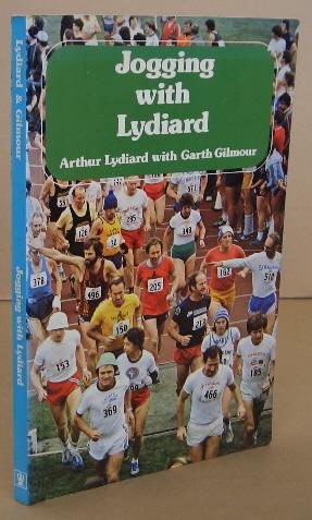 Jogging with Lydiard: LYDIARD, Arthur &