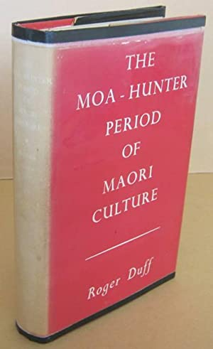 The Moa-Hunter Period of Maori Culture: DUFF, Roger
