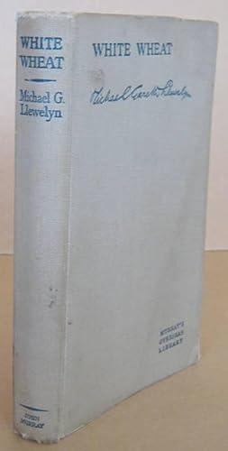 White Wheat The Story of Cefn Ydfa: LLEWELYN, Michael Gareth