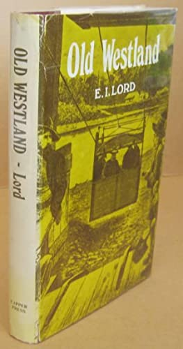 Old Westland The Story of the Golden: LORD, E. I.