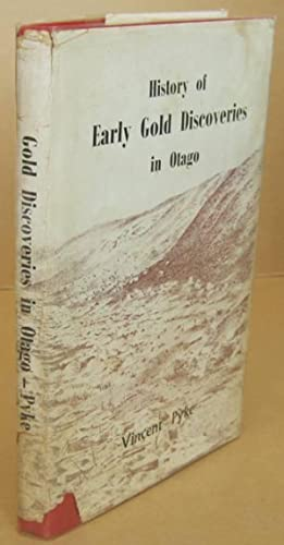 History of Early Gold Discoveries in Otago: PYKE, Vincent