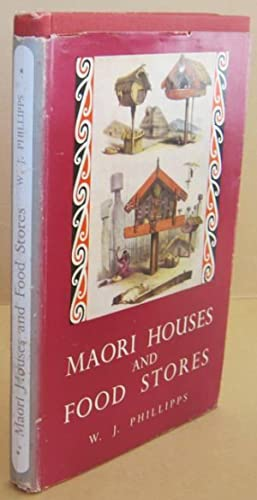 Maori Houses and Food Stores: PHILLIPPS, W. J.