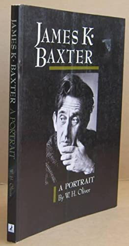 James K. Baxter A Portrait: OLIVER, W. H.
