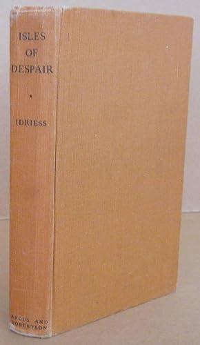 Isles of Despair: IDRIESS, Ion L.