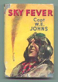 Sky Fever and Other Stories: JOHNS, W. E.