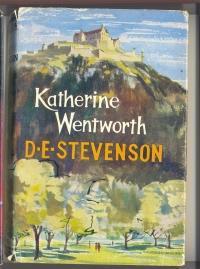 Katherine Wentworth: STEVENSON, D. E.