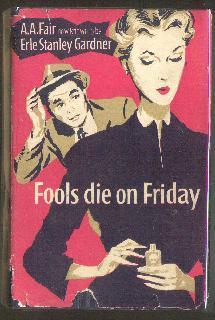 Fools Die on Friday: FAIR, A.A. (Erle