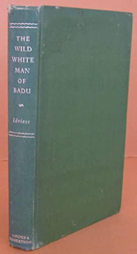 The Wild White Man of Badu a: IDRIESS, Ion L.