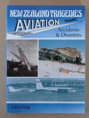 New Zealand Tragedies Aviation Accidents and Disasters: KING, John