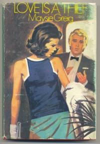 Love is a Thief: GREIG, Maysie