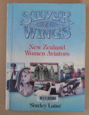 Silver Wings New Zealand Women Aviators: LAINE, Shirley