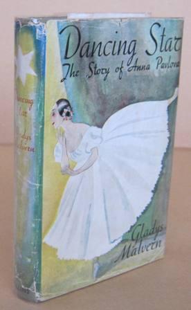 Dancing Star The Story of Anna Pavlova: MALVERN, Gladys