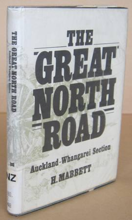The Great North Road Auckland - Whangarei: MABBETT, H.